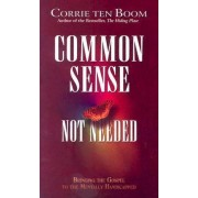 Common Sense Not Needed by Corrie Ten Boom