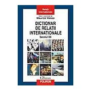 Dictionar de relatii internationale. Secolul XX