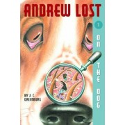 Andrew Lost 1: On the Dog: on the Dog No.1 by J C Greenburg