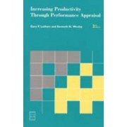 Increasing Productivity Through Performance Appraisal (Prentice Hall Series in Human Resources) by Dr Gary P Latham
