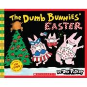 The Dumb Bunnies' Easter by Dav Pilkey