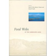Food Webs at the Landscape Level by Gary A. Polis