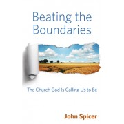 Beating the Boundaries: The Church God Is Calling Us to Be