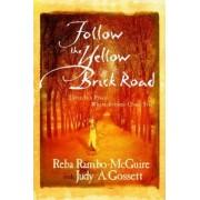 Follow the Yellow Brick Road by Reba Rambo-McGuire