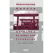 Construction Safety Affected by Codes and Standards by Robert T. Ratay