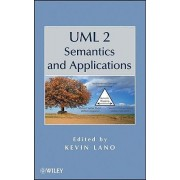 UML 2 Semantics and Applications by Kevin Lano