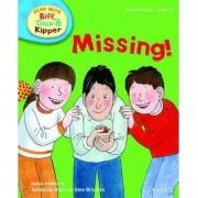 Oxford Reading Tree Read with Biff, Chip, and Kipper: First Stories: Level 4: Missing! by Roderick Hunt