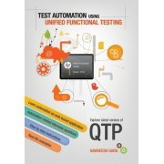Test Automation Using HP Unified Functional Testing by MR Navneesh Garg