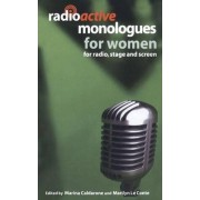 Radioactive Monologues for Women by Marilyn Le Conte