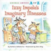 Izzy Impala's Imaginary Illnesses by Barbara deRubertis