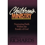 Children's Ministry by Dr. Lawrence O. Richards