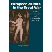 European Culture in the Great War by Aviel Roshwald