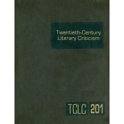 Twentieth-Century Literary Criticism, Volume 201 by Thomas J Schoenberg