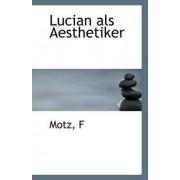 Lucian ALS Aesthetiker by Motz F