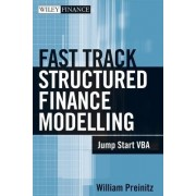 A Fast Track to Structured Finance Modeling, Monitoring and Valuation by William Preinitz