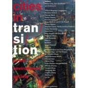 Cities in Transition - Power, Environment, Society by Marc Ang