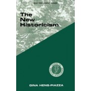 The New Historicism by Gina Hens-Piazza