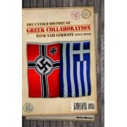 The untold history of Greek collaboration with Nazi Germany (1941-1944) by Markos Vallianatos