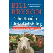 The Road to Little Dribbling: Adventures of an American in Britain, Hardcover