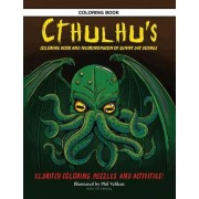 Cthulhu's Coloring Book and Necronomicon of Sunny Day Doings by Phil Velikan