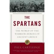 The Spartans by A G Leventis Professor of Greek Culture Emeritus Paul Cartledge