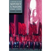 A History of the Soviet Union 1945-1991 by John L. H. Keep