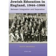Jewish Education in England, 1944-1988 by David S. Mendelsson