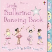 Little Ballerina Dancing by Fiona Watt