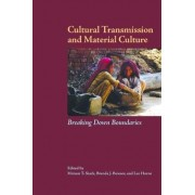 Cultural Transmission and Material Culture by Miriam T. Stark