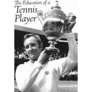 Education of a Tennis Player by Rod Laver