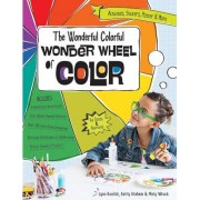 The Wonderful Colorful Wonder Wheel of Color by Lynn Koolish