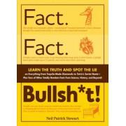 Fact. Fact. Bullsh*t! by Neil Patrick Stewart