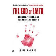 The End of Faith: Religion Terror and the Future of Reason