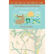 Territories of Difference by Arturo Escobar