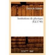 Institutions de Physique (Ed.1740) by Emilie Chatelet (Du)