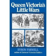 Queen Victoria's Little Wars by Byron Farwell