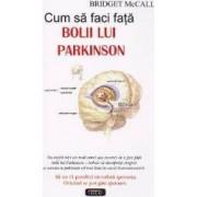 Cum sa faci fata bolii lui Parkinson - Bridget Mccall