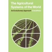 The Agricultural Systems of the World by D. B. Grigg