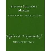 Student Solutions Manual for Algebra & Trigonometry by Michael Sullivan