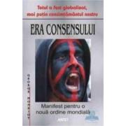 Era consensului - George Monbiot