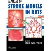 Manual of Stroke Models in Rats by Yanlin Wang-Fischer