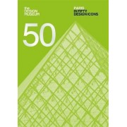 Paris in Fifty Design Icons by Design Museum Enterprise Limited