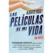 Las Peliculas de Mi Vida by Alberto Fuguet