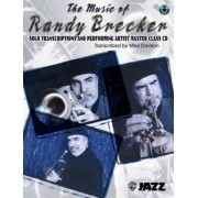 The Music of Randy Brecker (Solo Transcriptions and Performing Artist Master Class) by Randy Brecker
