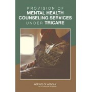 Provision of Mental Health Counseling Services Under TRICARE by Committee on the Qualifications of Professionals Providing Mental Health Counseling Services under TRICARE