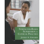 Strengths-Based Supervision in Clinical Practice by Jeffrey K. Edwards