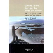 Writing Poetry Through the Eyes of Science by Nancy Gorrell
