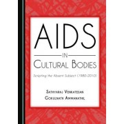 AIDS in Cultural Bodies: Scripting the Absent Subject (1980-2000)