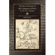 An Inca Account of the Conquest of Peru by Titu Cusi Yupanqui
