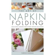 The Art of Napkin Folding by Florence Sandeman